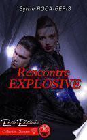 Rencontre Explosive