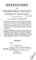 Répertoire de bibliographies spéciales, curieuses et instructives