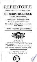 Répertoire universel et raisonné de jurisprudence civile, criminelle, canonique et beneficiale