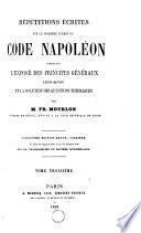 Répétitions écrites sur le premier [deuxième et troisième] examen du Code Napoléon