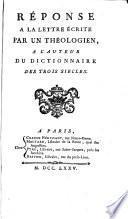 Réponse à la lettre écrite par un théologien /Marquis de Condorcet, Marie Jean Antoine Nicolas Caritat/à l'auteur du Dictionnaire des trois siècles/abbé Antoine Sabatier, de Castres/.