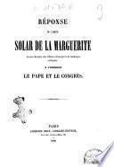Réponse du comte Solar de la Marguerite, ancien ministre des affaires étrangères de Sardaigne et député, à l'opuscule Le Pape et le congrès