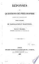 Réponses aux questions de philosophie contenues dans le programme adopté pour l'examen du baccalauréat ès-lettres