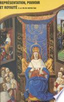 Représentation, pouvoir et royauté à la fin du Moyen Âge
