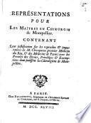 Représentations pour les maîtres en Chirurgie de Montpellier contenat leur justification sur les repochres et imputations de M. Chicoyneau premier Médecin du Roy, et des Médecins de Paris ...