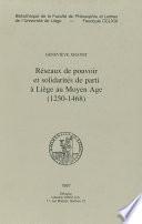 Réseaux de pouvoir et solidarités de parti à Liège au Moyen Âge (1250-1468)