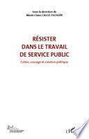 RÉSISTER DANS LE TRAVAIL DE SERVICE PUBLIC (VOL 6)