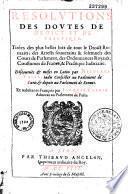 Résolutions des doutes de droict et de practique... discourues et mises en latin par Nicolaus Valla,... et réduites en françois par Jacques Corbin,...