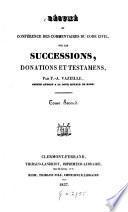 Résumé et conférence des commentaires du Code civil, sur les successions, donations et testaments