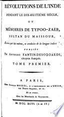 Révolutions de l'Inde pendant le dix-huitième siècle ou Mémoires de Typoo-Zaeb