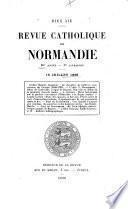 Revue catholique d'histoire, d'archéologie et littérature de Normandie