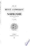Revue catholique d'histoire, d'archéologie et litterature de Normandie