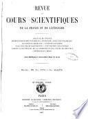 Revue des cours scientifiques de la France et de l'etranger physique, chimie, zoologie, botanique ...