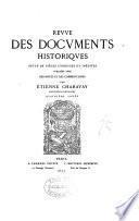 Revue des documents historiques, suite de pièces inéd., publ. avec des notes et des comm. par É. Charavay