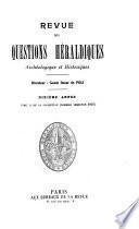 Revue des questions héraldiques, archéologiques et historiques