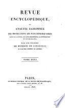Revue encyclopédique, ou Analyse raisonnée des productions les plus remarquables dans la littérature, les sciences et les arts