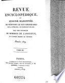 Revue encyclopedique ou analyse raisonnee des productions les plus remarquables dans la litterature, les sciences et les arts, par une reunion de membres de l'institut et d'autres hommes de lettres. Ann. 1819-1833.. 3