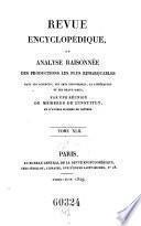 Revue encyclopedique ou analyse raisonnee des productions les plus remarquables dans la litterature, les sciences et les arts, par une reunion de membres de l'institut et d'autres hommes de lettres. Ann. 1819-1833.. 42