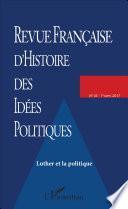 REVUE FRANCAISE (45) D'HISTOIRE DES IDEES POLITIQUES