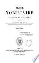 Revue nobiliaire héraldique et biographique, publ. par m. Bonneserre de St-Denis. [Continued as] Revue historique nobiliaire et biographique