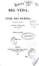 Rig-véda ou Livre des hymnes: t. 3, t. 4