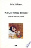 Rilke, la pensée des yeux