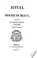 Rituel du diocèse de Meaux, publ. par R.-F. Gallard