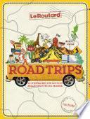 Road Trip, 40 itinéraires sur les plus belles routes du monde