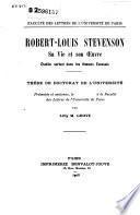 Robert-Louis Stevenson sa vie et son oeuvre etudiee surtout dan les Romans Ecossais