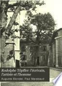 Rodolphe Töpffer: l'écrivain, l'artiste et l'homme