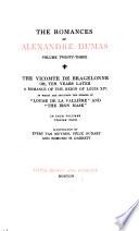 Romances: The vicomte de Bragelonne; or, Ten years later. (In which are included the stories of Louise de la Vallière and The iron mask.)