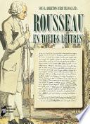 Rousseau en toutes lettres