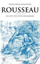 Rousseau, les sept vies d'un visionnaire