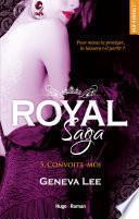 Royal Saga - tome 5 Convoite-moi
