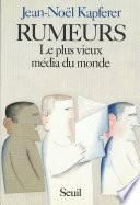 Rumeurs - Le plus vieux média du monde