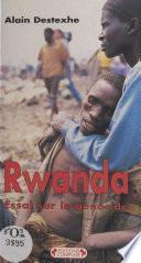 Rwanda : essai sur le génocide
