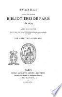 Rymaille sur les plus célèbres bibliotières de Paris en 1649 avec des notes et un essai sur les autres bibliothèques particulières du temps par Albert de la Fizelière