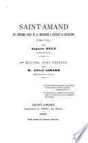 Saint-Amand aux derniers jours de la monarchie & pendant la Révolution, 1788-1795