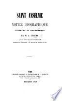 Saint Anselme. Notice biographique, littéraire et philosophique