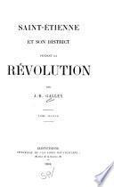 Saint-Etienne et son district pendant la Revolution