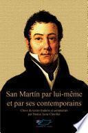San Martín par lui-même et par ses contemporains