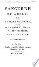 Sancerre et Adèle, ou le mari coupable, suivi de la femme désabusée