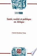 SantÈ, sociÈtÈ et politiqueen Afrique