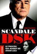 Scandale DSK - Le procès qui aurait dû avoir lieu