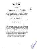 Scène d'une tragédie inédite, lue à la séance publique de la classe de la langue et de la littérature française de l'Institut de France, du 5 avril 1809, par m. Arnault
