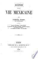 Scènes de la vie mexicaine. [Transl.] par Gabriel Ferry