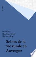 Scènes de la vie rurale en Auvergne