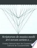 Scriptorum de musica medii ævi novam seriem a Gerbertina alteram collegit nuncque primum