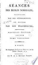 Séances des Écoles Normales, recueillies par des sténographes et revues par les professeurs ..