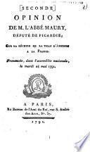 Seconde opinion de M. l'abbé Maury, député de Picardie, sur la réunion de la ville d'Avignon à la France, prononcée, dans l'assemblée nationale le mardi 24 mai 1791